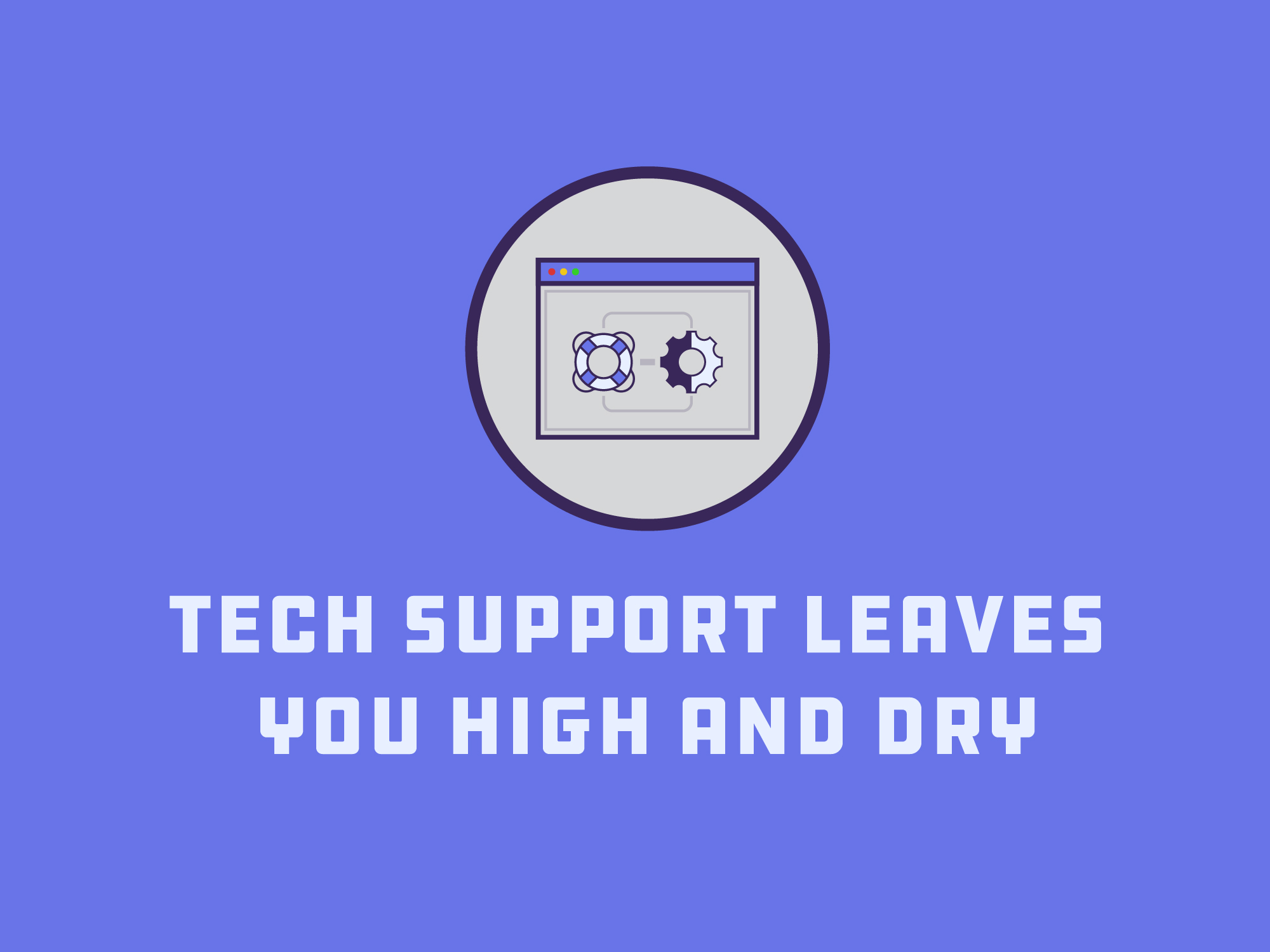 tech support leaves you high and dry blog image